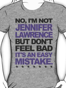 I'm Not Jennifer Lawrence.. T-Shirt