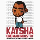 Kaysha : One man industry by kaysha