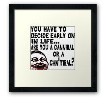 Are You a Cannibal - humor Framed Print