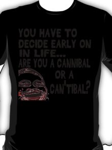 Are You a Cannibal - humor T-Shirt