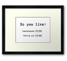 Do You Like Cephalopods And Making Out Framed Print