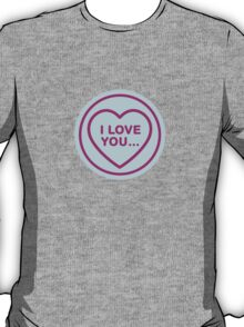 Geeky Love Hearts - I Love You… T-Shirt
