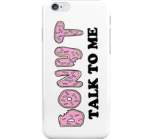 Donut Talk To Me iPhone Case/Skin