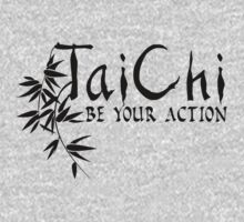 Tai Chi - Be Your Action by designbymike