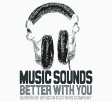 Music sounds better with you by kaysha