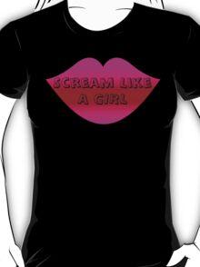 Scream Like a Girl T-Shirt