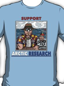 Support Arctic Research: Send Air Conditioners! T-Shirt