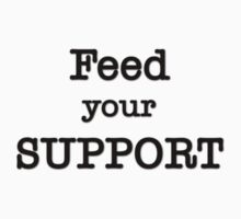 Feed your Support by aihin