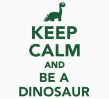 Keep calm and be a dinosaur Kids Clothes