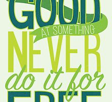 If You're Good At Something... by Dorothy Timmer