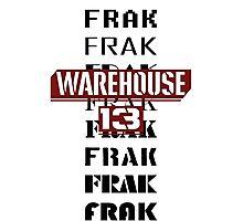 Frak Frak Frak Frak Frak Photographic Print