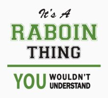 It's a RABOIN thing, you wouldn't understand !! T-Shirt