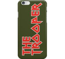 The Trooper iPhone Case/Skin