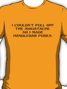 Handlebar Pubes for Light T's T-Shirt