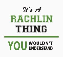 It's a RACHLIN thing, you wouldn't understand !! T-Shirt
