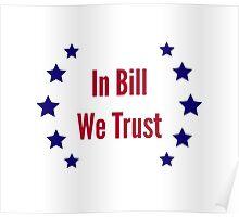 In Bill We Trust Poster