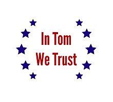 In Tom We Trust Photographic Print