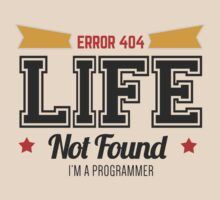 programmer - error 404 - life not found by dmcloth