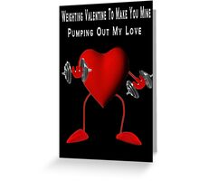 ❤ ❥ ♡ ♥ WEIGHTING VALENTINE 2 MAKE U MINE ❤ ❥ ♡ ♥ Greeting Card