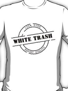 White Trash (Black Print) T-Shirt
