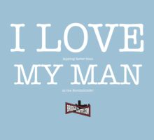 I LOVE MY MAN by BridgeToGantry