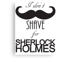 I don't shave Canvas Print