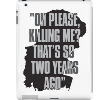 Killing me? iPad Case/Skin
