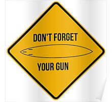 Don't forget your gun. Poster