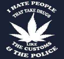 I Hate People Who Take Drugs T-Shirt