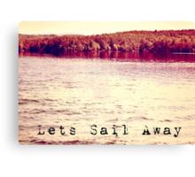 Lets Sail Away  Canvas Print