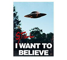 I Still WANT TO BELIEVE Photographic Print