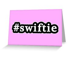 Swiftie - Hashtag - Black & White Greeting Card