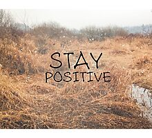 Stay Positive Photograph Quote Print Inspirational Inspiration Word Words Sky Landscape Wheat Photographic Print