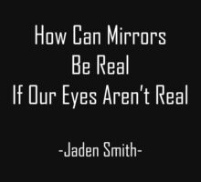 Jaden Smith - How Can Mirrors Be Real (white text) T-Shirt