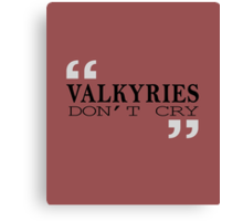Valkyries don't Cry Canvas Print