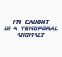 I'm caught in a temporal anomaly - Star Trek - T-Shirt Kids Clothes