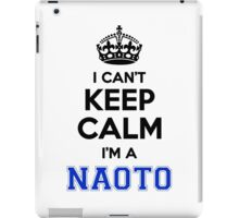I cant keep calm Im a NAOTO iPad Case/Skin