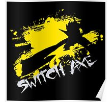 MH4U Switch Axe (CLASS SERIES) Poster