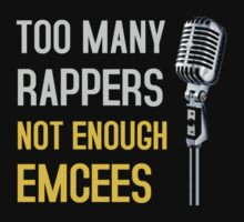 Too Many Rappers, Not Enough Emcees by HHGA