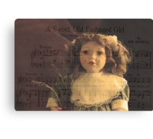 A Sweet Old Fashioned Girl Canvas Print