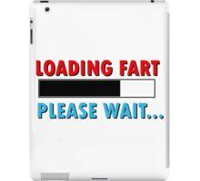 Loading Fart Please Wait | Humor Comedy iPad Case/Skin