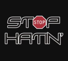 Stop Hatin' by Ryan Houston