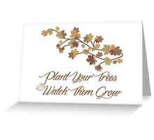 Plant Your Trees Greeting Card