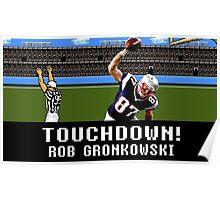 Tecmo Bowl Touchdown Rob Gronkowski Poster