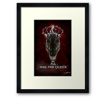 ALL HAIL THE QUEEN  Framed Print
