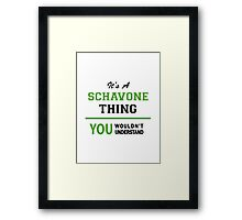 It's a SCHAVONE thing, you wouldn't understand !! Framed Print