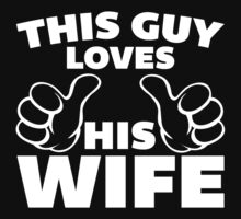 This Guy Loves Wife 2 by GregWR
