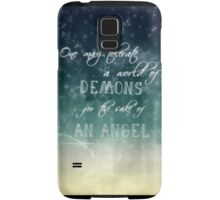 one may tolerate a world of demons for the sake of an angel Samsung Galaxy Case/Skin