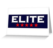 ELITE, 5 stars, For the Best of the Best! Greeting Card