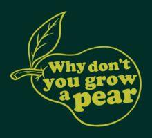 Grow a Pear by AngryMongo